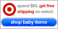 Spend $50 get free shipping on select baby items at Target.com